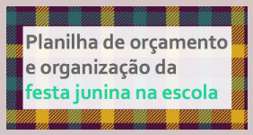 Materiais Educativos para Escolas: Orçamento da festa junina na escola