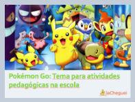 Materiais Educativos para Escolas: Pokémon Go na escola